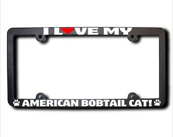 I Love My AMERICAN Bobtail Cat License Plate Frame USA (T)