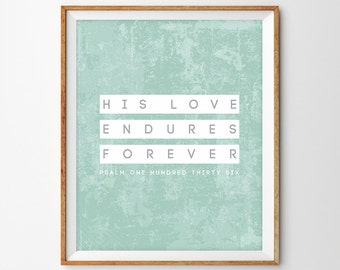 His Love Endures Forever (Psalm 136) Modern Teal Art Print - Printable, INSTANT DOWNLOAD