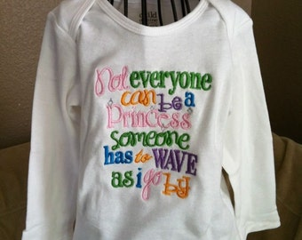 Not everyone can be a princess shirt