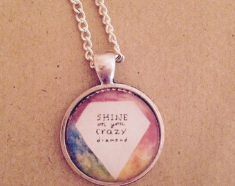 Shine On You Crazy Diamond - Pink Floyd Quote Lyrics Necklace -  Handmade Unique