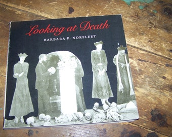 Vintage Sentimental Collector Book Looking At Death By Barbara Norfleet First Edition