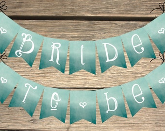 DIGITAL Wispy Ombre Teal Bride To Be Bunting Banner  |  Instant Download