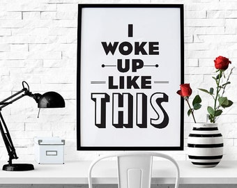 BUY 2 GET 1 FREE Typography Poster, Black and White Decor, Bedroom Decor, Black Friday, Poster, Digital Download - I Woke Up Like This