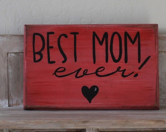 best mom ever wooden sign, personalizable mother's day gift, gift for mom, gift for mother, mom gift, mom sign