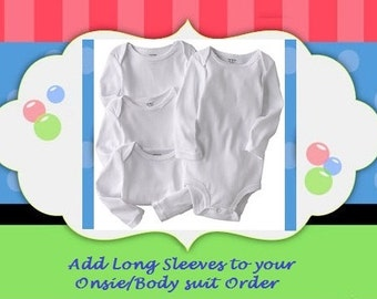 Add LONG SLEEVES to Your Onesie/Bodysuit Order ~ OR Change shirt Color ~~!!
