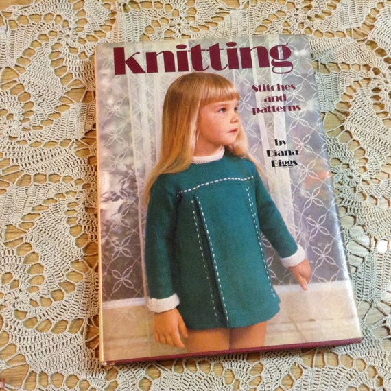 Knitting, Stitches and Patterns, by Diana Biggs, Octopus Books, Copyright 197...