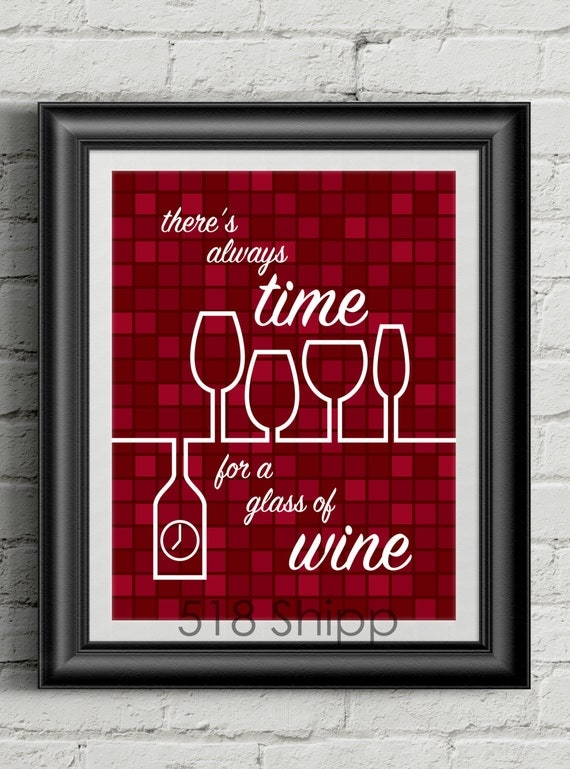 There's Alway Time For A Glass Of Wine - Art Print Wall Decor Typography Inspirational Poster Motivational Quote