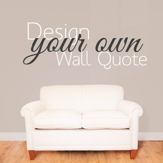 Wall Vinyl Design Your Own : Make your own quote custom design wall sticker personalised