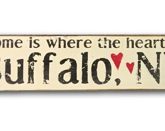 Rustic Home is where the heart is Buffalo, NY wooden sign