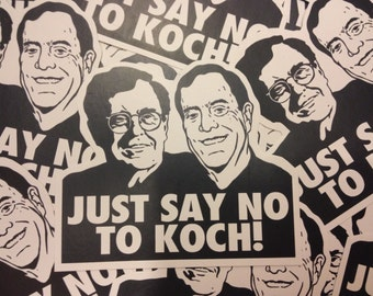 Just Say No To Koch! Stickers