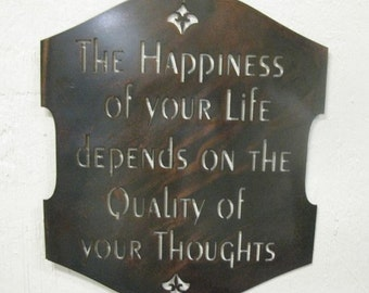 Metal plaque The happiness of your life depends on the quality of your thoughts