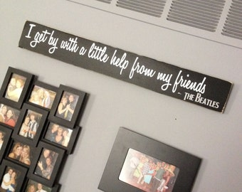 Wood Sign - I Get By With A Little Help From My Friends
