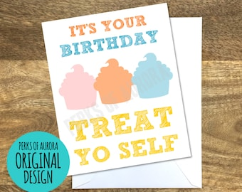 Treat Yo Self birthday card- Parks and Recreation