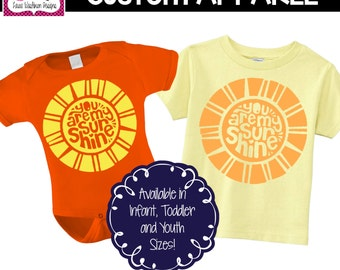 "CUSTOM APPAREL: Custom ""You Are My Sunshine"" Infant, Toddler, Youth T-Shirt"