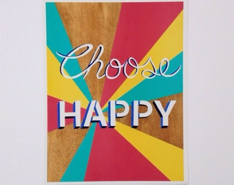 Colorful Art Print, bright wall art, Choose Happy, Typography poster, dorm decor, wood sign saying, inspirational quote, 8.5 x 11, 11 x 14