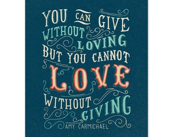 Amy Carmichael Quote Hand Lettered Typography Art Print 5x7 / 8x10 / 11x14 / 13x19