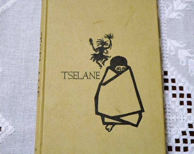 Tselane by J Louw Van Wijk 1961 First Edition South Africa Vintage Book PanchosPorch