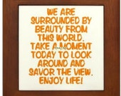 Savor the View Enjoy Life!, Framed Tile of Inspirational Design By Kevin J. Clark