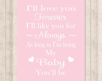 I'll Love You Forever I'll Like You For Always Baby Girl Nursery Wall Art Light Pink Nursery Rhyme Baby Shower Gift Decor 1 Print Or Canvas