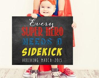 Every Super Hero Needs a Sidekick sign - Super Hero Pregnancy Announcement poster - DIGITAL FILE!