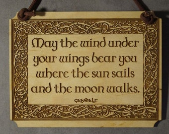 Lord of the Rings, LOTR, Hobbit,May the Wind, Small Plaque,Laser Engraved Wood, Laser Cut Mini Wall Hanging