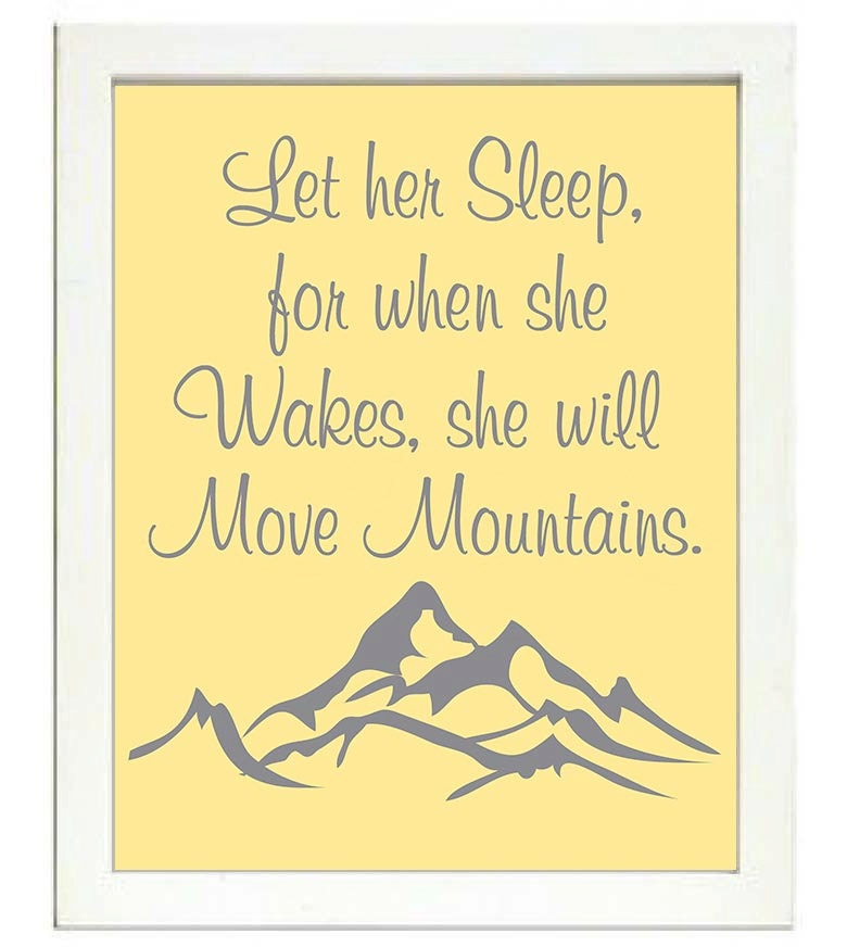 Let her Sleep for when she Wakes she will Move Mountains Nursery Print Nursery Art Baby Art Yellow G