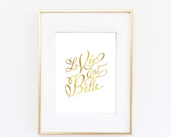 Gold Foil Art Print, La Vie Est Belle Print, Life is Beautiful, Gold Foil Art, French Quote, Typography Print, Office wall art