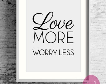 """Inspirational Quotes Print Design """"Love More Worry Less"""" Life Quotes Art Print-Home Decor Wall Art-Word Art Design Print-Unique Gift Ideas"""
