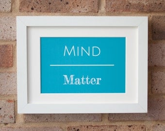 Mind Over Matter, Turquoise - Gicleé Print