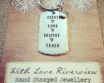 Create, Love, Inspire, Teach keychain, End of year gift, teacher gift, hand stamped