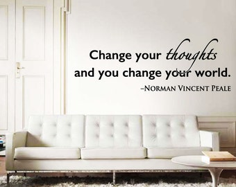 Change your Thoughts and you change your World - Wall Quote Decal - motivational - inspiration - home decor - matte - graphics