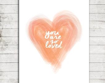 You are so Loved-Water Color Heart- Digital Printable Nursery Art Print 8x10 #075