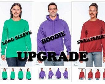 Sweatshirt, Hoodie or Longsleeve Upgrade
