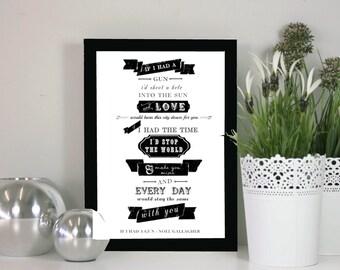 If I had a gun - Noel Gallagher - Song Lyric framed print - Great for a wedding, anniversary, birthday or Christmas Present.