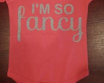 """Custom """"I'm So Fancy"""" Onesie / T Shirt"""