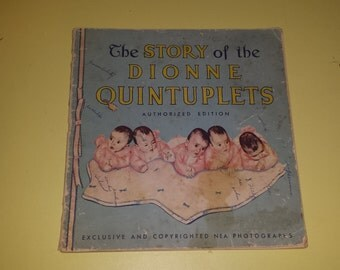1930s The Story of the Dionne Quintuplets Picture Book.  Great Images. Complete!