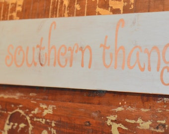 It's a Southern Thang Wooden Wall Sign
