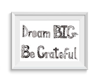 Dream Big Be Grateful Inspirational Print 2 Sizes 8x10 11x14 Motivational Typographic  Art Print