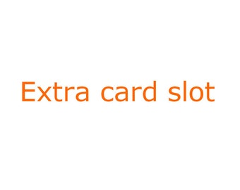 Extra card slot - Add extra card slot.
