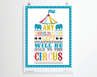 Circus. Print. Wall Art. Illustration. Any Children Left Unattended Will Be Sold To The Circus Print