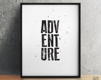 Adventure Print, Typographic Art, Inspirational Print, Black and White Wall Art, Office Art, Nursery Decor, Typographic Print