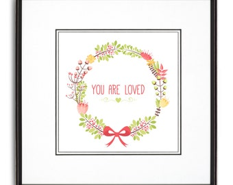 You Are Loved Art Print