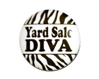Novelty button Yard Sale Diva fun button 2 1/4 inch pinback button