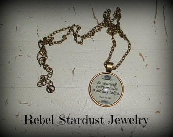 Oscar Wilde 'Be yourself, everyone else is already taken.' quote necklace