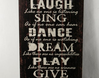 Live like Heaven is on earth Love Laugh Sing Dance Dream Play Give Smile Cherish Inspirational Primitive Wood Black Sign Home Decor