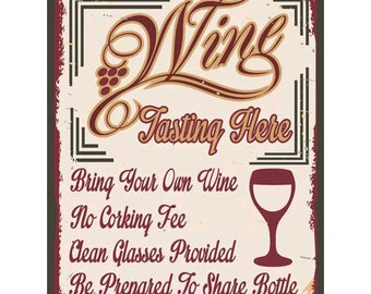Wine Tasting Here Metal Sign, Be Prepared To Share, Home Decor, Bar Decor, HB7038