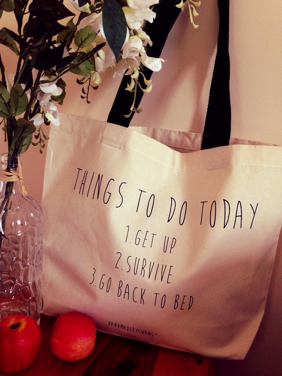 things to do today get up survive go back by handmadebyswans. Black Bedroom Furniture Sets. Home Design Ideas
