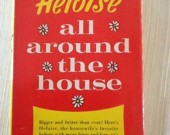 """Heloise All Around The House """" 1960's Howto Book by Heloise Cruse"""