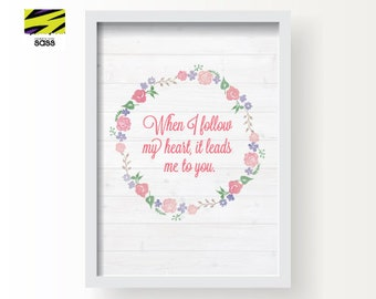 When I Follow My Heart, Wall Art, Floral, Flower, Love, Wood, Gift, Valentines, Romance, Romantic, Printable, Poster, Digital File