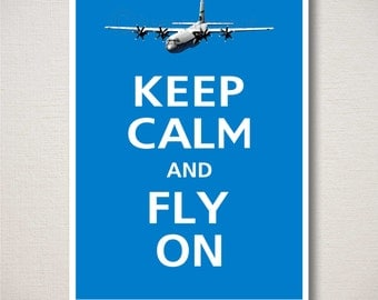 Keep Calm and FLY ON C130 Military Airplane Art Print Typography 5x7 (Featured color: Blue Jay--choose your own colors)